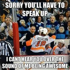sorry, you'll have to speak up, hartnell can't hear you over the sound of him being awesome #flyers
