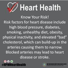 """Know Your Risk! Risk factors for heart disease include high blood pressure, diabetes, smoking, unhealthy diet, obesity, physical inactivity, and elevated """"bad"""" cholesterol, which can build-up in the arteries causing them to narrow. Blocked arteries may lead to heart disease or stroke. @CDC @MillionHearts  #HeartHealth"""