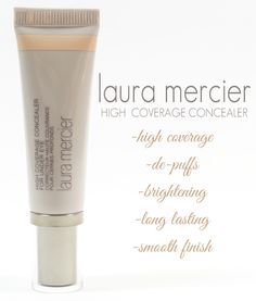 Laura Mercier High Coverage Concealer for Under Eye: This anti-aging concealer offers high coverage, de-puffs, brightens, lasts all day and goes on smoothly.
