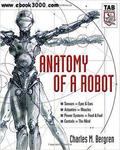 Charles M. Bergren - Anatomy of a Robot (TAB Robotics)