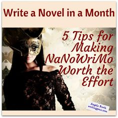 Write a Novel in a Month: 5 Tips for Making NaNoWriMo Worth the Effort - does NaNoWriMo fit your writing goals? Some tips to make the effort worth it: http://www.fabfreelancewriting.com/blog/2014/10/27/write-novel-month-5-tips-making-nanowrimo-worth-effort/