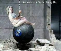 America's Wrecking Ball STOP HILLARY IN 2016 BY VOTING FOR TRUMP!