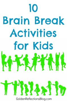 10 ways to include brain break activities in your child's day at home or school. www.GoldenReflectionsBlog.com