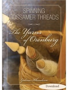 Spinning Gossamer Threads: The Yarns of Orenburg (Download) | InterweaveStore.com
