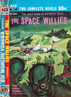 scificovers:  The Space Willies! Everything about this cover is fantastic.  Ace Double D-315The Space Willies by Eric Frank Russell. Cover artist uncredited and unknown 1958.