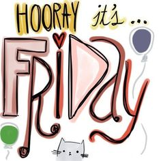 Hooray it's Friday quotes quote friday happy friday days of the week friday quotes friday quote happy friday quotes Friday Yay, Finally Friday, Friday Weekend, Friday Humor, Weekend Humor, Friday Morning, Happy Friday Quotes, Happy Quotes, Hello Quotes
