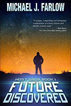Future Discovered: Host Saga Book 1 by Michael Farlow