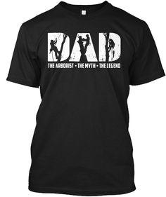 7fdcc162ba Arborist Tshirt Dad The Arborist The The Myth The Legends Arborist Tshirt  For Men. Vinyl Clothing ...