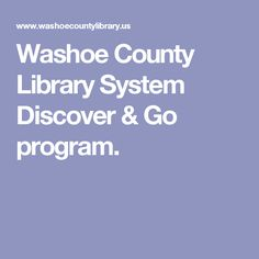 Washoe County Library System Discover Go Program