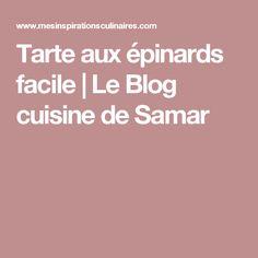 Tarte aux épinards facile | Le Blog cuisine de Samar