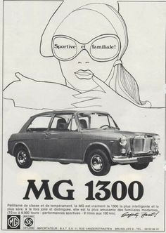 MG 1300 Advert Classic Motors, Classic Cars, Automobile, Mg Cars, Import Cars, Car Posters, Car Advertising, Retro Cars, Weird And Wonderful