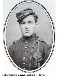 William O. Taylor, who survived the Battle of the Little Bighorn