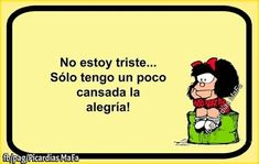 Happy Quotes, Great Quotes, Funny Quotes, Mafalda Quotes, Inspirational Phrases, Life Rules, Pinterest Memes, Special Quotes, Life Thoughts