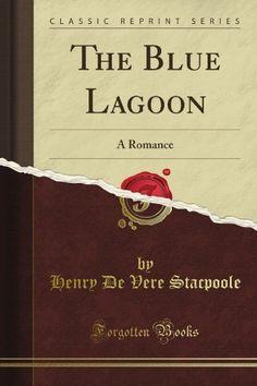 The Blue Lagoon, a Romance (Classic Reprint) by H. De Vere Stacpoole, http://www.amazon.com/dp/1440095264/ref=cm_sw_r_pi_dp_c3lVrb19DFRMK