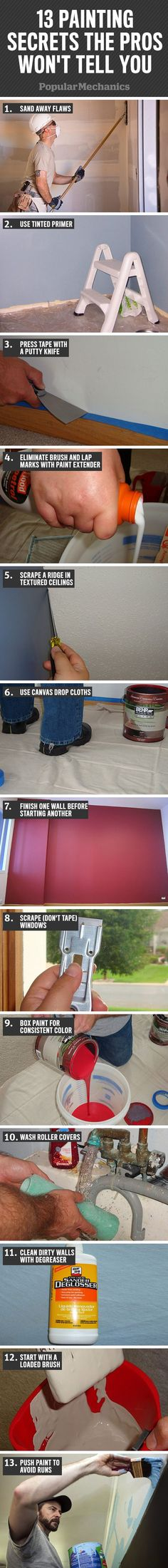 13 Painting Secrets the Pros Won't Tell You ByBrett Martin Each painter has slightly different methods and preferences, but the pros all know the trade secrets. For an in depth look at this …