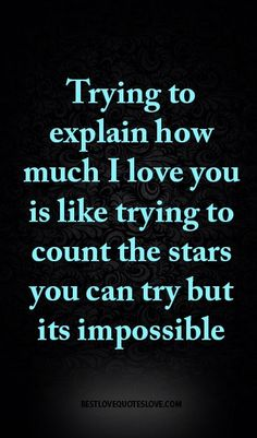 Beau Trying To Explain How Much I Love You Is Like Trying To Count The Stars You