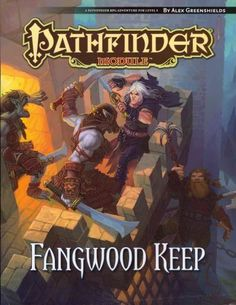 Fangwood Keep: A Pathfinder Rpg Adventure for Level 4