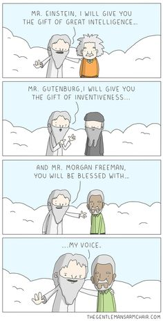 Hilarious meme - God's Gifts - Einstein, Gutenberg, and Morgan Freeman (the voice of God!) - very cute and funny cartoon. Funny Cute, Funny Posts, Hilarious, Funny Stuff, Top Funny, Super Funny, Funny Things, Memes Humor, Hilarious Stuff