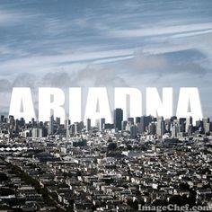 Nombre Ariadna / Name Ariadna / Ariadna / nombre / name / ciudad / city