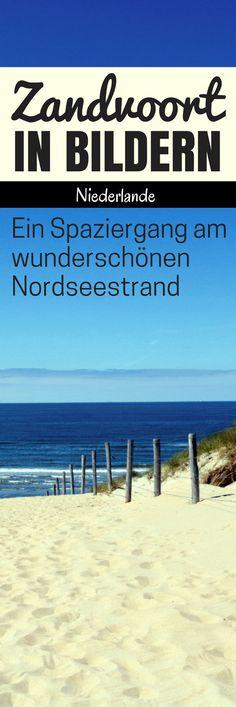 Zandvoort in Bildern: Ein Spaziergang am wunderschönen Nordseestrand