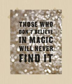Those Who Don't Believe in Magic Will Never Find It Quote Printable Magic Quote Print 8 x 10 Gold Glitter Background Digital Print