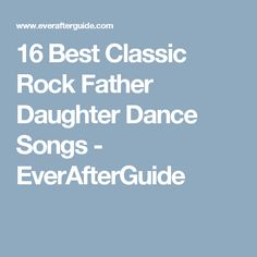 Best Classic Rock Music For The Father And Daughter Dance