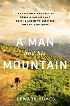 GIVEAWAY: A Man and his Mountain by Edward Humes (Ends 10/4/13)