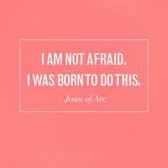 I am not afraid.