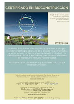 Talleres de Bio Construcción en ORGANIZMO. http://issuu.com/anamariagutierrez/docs/tierra2014/1