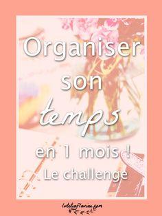 Apprendre à organiser son temps en 1 mois avec le challenge que je me suis fixée ! Découvrez ma liste de livres pour connaitre les techniques d'organisation et plus encore sur lutetiaflaviae.com