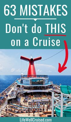 Cruising is a awesome vacation! However there are some things that you can't or shouldn't do on a cruise or cruise ship. This article has a list of 63 mistakes not to make on a cruise vacation, or even in a cruise port. A must read for new cruisers! Packing List For Cruise, Cruise Travel, Cruise Vacation, Cruise Port, Cruise Ship Reviews, Best Cruise Ships, Cruise Outfits, Cruise Wear, Carnival Cruise Tips