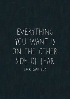 Face your fear, move through it and be a conquerer!