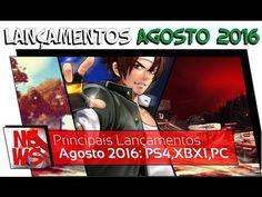 Lançamentos: Agosto 2016 [PS4, XBOX One e PC]