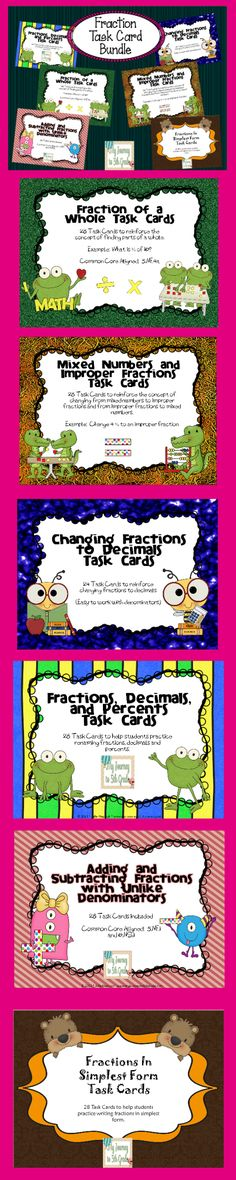 Fraction Task Card Bundle. This bundle includes 6 sets of task cards: Adding and Subtracting Fractions with Unlike Denominators, Fractions in Simplest Form, Fractions to Decimals, Fractions, Decimals and Percents, Fraction of a Whole, and Mixed Number to Improper Fractions and vice versa. Save money by buying the bundle!! http://www.teacherspayteachers.com/Product/Fraction-Task-Card-Bundle-6-sets-included. $$