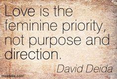 ~ David Deida Woman Quotes, Me Quotes, David Deida, My Kind Of Love, Twin Souls, Love Dating, Spiritual Inspiration, Real Man, Amazing Quotes