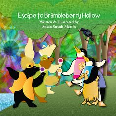Escape to Brambleberry Hollow™ $15.00  Made in America   http://www.strauberrystudios.com