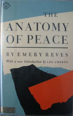 Emery Reves - 'The Anatomy of Peace' (1945)