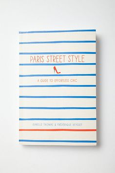 """Paris Street Style #anthropologie...""""Allons-y all you Francophiles - Paris awaits! Style icons and co-authors Isabelle Thomas and Frederique Veysset know all about creating that certain je ne sais quoi French women seem to innately possess. Join the designer duo as they scour the streets of Paris to bring you hand-drawn sketches, Vogue-worthy photographs and expert advice on creating an effortlessly chic wardrobe."""""""