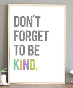 Another great find on #zulily! 'Don't Forget to Be Kind' Print by Fresh Words Market #zulilyfinds