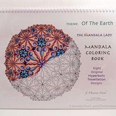 """Of the Earth"" Mandala Coloring Book   $18  Contains 8 original earth-related hyperbolic tessellation mandalas for your coloring enjoyment. The Mandala Lady - Corvallis, OR 