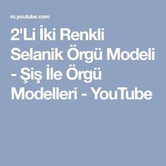 2'Li İki Renkli Selanik Örgü Modeli - Şiş İle Örgü Modelleri - YouTube