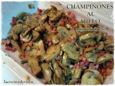 chapiñones al ajillo Grilling Recipes, Cooking Recipes, Tortilla Rolls, Microwave Recipes, Food N, Mushroom Recipes, Paella, Potato Salad, Tapas