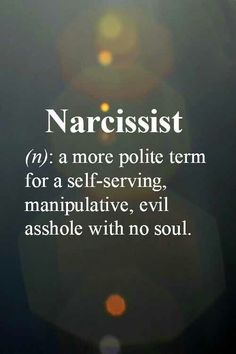 I understand that there is one corner in every turn. Narcissism for every narcissist. Must be out of narco supply.