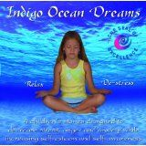 Indigo Ocean Dreams: 4 Children's Stories Designed to Decrease Stress, Anger and Anxiety while Increasing Self-Esteem and Self-Awareness (Audio CD)By Lori Lite