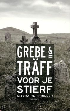 Voor je stierf / Grebe & Träff  Heeft haar man nu wel of geen zelfmoord gepleegd? Alweer een mooie Zweedse thriller van deze twee zussen.