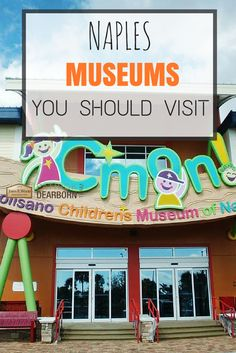 Naples Museums You Should Visit | I heart naples florida blog #naples #naplesflorida #thingstodo #patrickdearborn