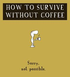 #how to survive without coffee