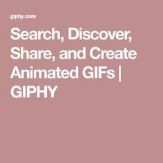 Search, Discover, Share, and Create Animated GIFs | GIPHY