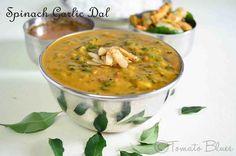Tomato Blues: Spinach Garlic Dal Recipe| Easy Dal Recipes