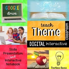 Theme: Digital Interactive Classroom for GOOGLE Drive   Is your classroom paperless? Teach Theme Using a FUN Google Slideshow and Digital Interactive Notes! Take a challenging concept and make it easy and fun.